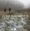 """Documentaire """"Zones Humides, un présent retrouvé"""""""